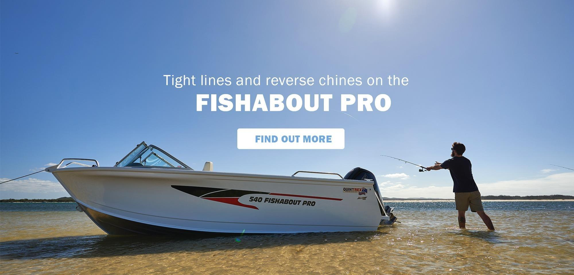 Tight Lines and Reverse Chines Fishabout Pro